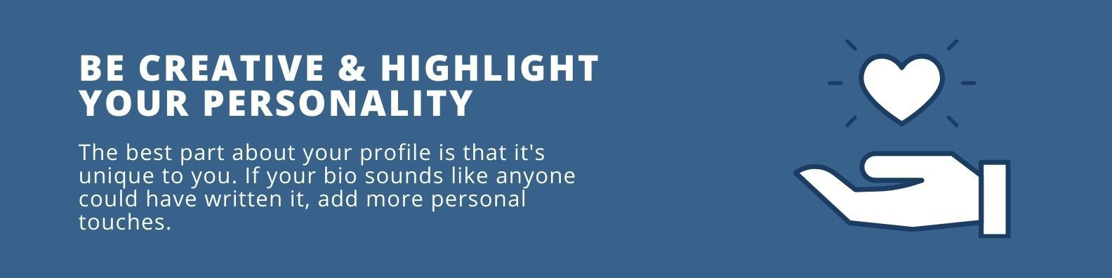 Be Creative and Highlight Your Personality