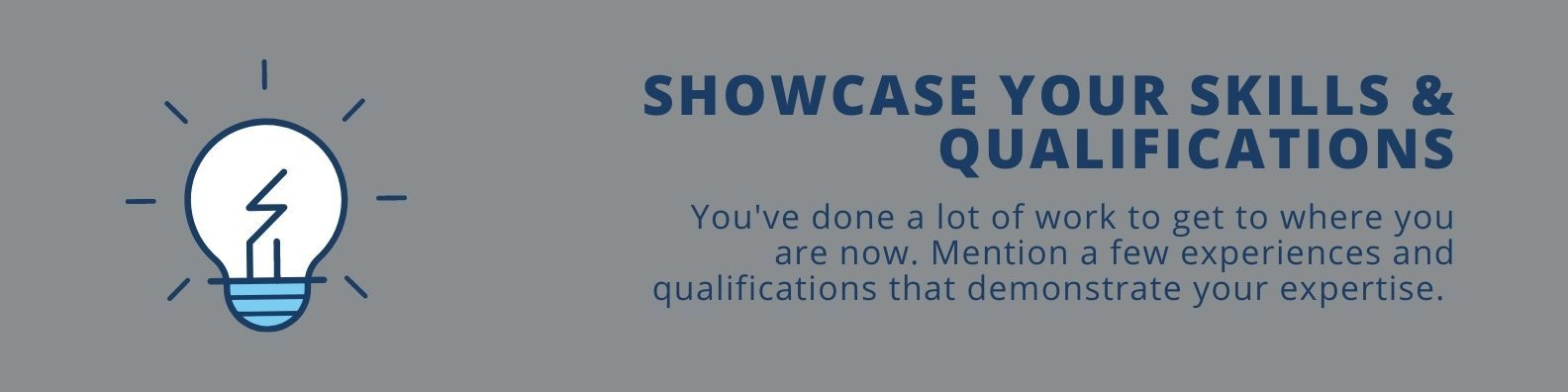 Showcase Your Skills and Qualifications