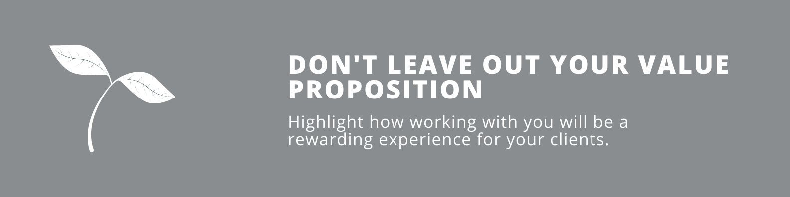 Don't Leave Out Your Value Proposition